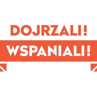 """Oficjalne hasło Parady: """"Dojrzali! Wspaniali!"""""""