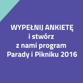Pomóż nam zaplanować program Parady i Pikniku 2016
