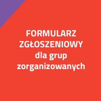 Formularz zgłoszeniowy dla grup zorganizowanych