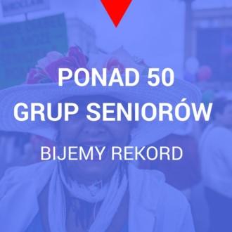 Ponad 50 grup seniorów przyjedzie na Paradę Seniorów