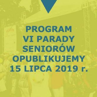 Program VI Parady Seniorów opublikujemy 15 lipca