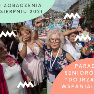 """Parada Seniorów """"Dojrzali Wspaniali"""" w 2021"""